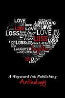Love, Loss, Laughter & Lust - Wayward Ink Publishing
