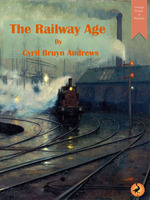 The Railway Age - Cyril Andrews