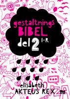 Gestaltningsbibel 2 - Elisabeth Akteus Rex