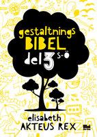 Gestaltningsbibel 3 - Elisabeth Akteus Rex