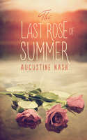 The Last Rose of Summer - Augustine Nash