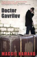 Doctor Gavrilov - Maggie Hamand