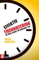 Effektiv tidshantering - Bosse Angelöw