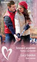 Ryanns nye familie / Bare venner - Lucy Gordon, Teresa Carpenter