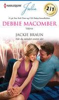 Valerie / Når du mindst venter det - Debbie Macomber, Jackie Braun