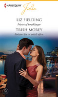 Fristet af forviklinger/Forlovet for en enkelt aften - Liz Fielding, Trish Morey