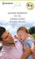 Zoe's baby/Karrierepige i ødemarken - Alison Roberts, Fiona Lowe