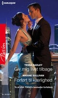 Giv mig livet tilbage/Forført til kærlighed - Tessa Radley, Maxine Sullivan