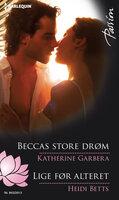 Beccas store drøm / Lige før alteret - Katherine Garbera,Heidi Betts