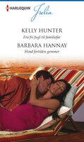 Fra fri fugl til familiefar/Hvad fortiden gemmer - Barbara Hannay, Kelly Hunter