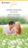 Til krop og sjæl/Den hemmelige brudgom - Lynne Graham, Kate Walker
