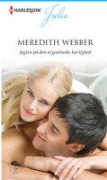 Jagten på den argentinske kærlighed - Meredith Webber