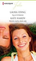 Sig ja til drømme/Hjertets styrke, livets valg - Laura Iding, Kate Hardy