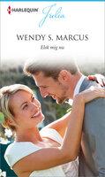 Elsk mig nu - Wendy S. Marcus