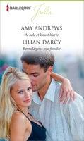 At hele et knust hjerte / Børnelægens nye familie - Amy Andrews,Lilian Darcy