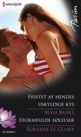 Fristet af hendes uskyldige kys/Stormfulde følelser - Maya Banks, Roxanne St. Claire