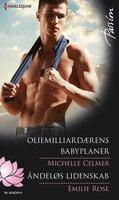 Oliemilliardærens babyplaner / Åndeløs lidenskab - Emilie Rose,Michelle Celmer