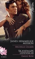 Janes hemmelige mission/Skandaløs lidenskab - Emilie Rose, Michelle Celmer
