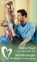 En cowboy finder hjem / Manden som så hendes skønhed - Patricia Thayer,Michelle Douglas