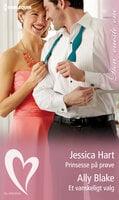 Prinsesse på prøve / Et vanskeligt valg - Ally Blake,Jessica Hart