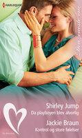 Da playboyen blev alvorlig/Kontrol og store følelser - Jackie Braun, Shirley Jump