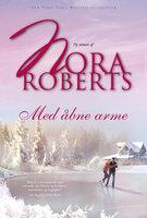 Med åbne arme - Nora Roberts