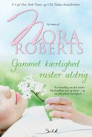 Gammel kærlighed ruster aldrig - Nora Roberts