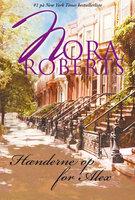Haenderne op for Alex - Nora Roberts
