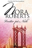 Venter på Nick - Nora Roberts