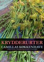Krydderurter - Camillas køkkenhave - Camilla Plum