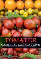 Tomater - Camillas køkkenhave - Camilla Plum