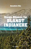 Karen Blixens far blandt indianere - Benedicte Riis
