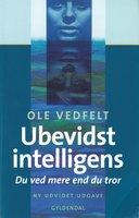 Ubevidst intelligens - Ole Vedfelt