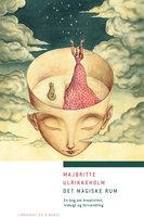 Det magiske rum - Majbritte Ulrikkeholm