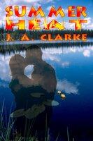 Summer Heat - J.A. Clarke