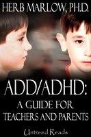 ADD/ADHD - Herb Marlow (Ph.D.)