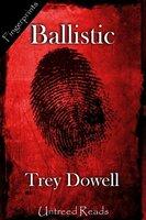 Ballistic - Trey Dowell