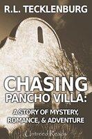 Chasing Pancho Villa - R.L. Tecklenburg