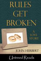 Rules Get Broken - John Herbert