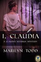 I, Claudia - Marilyn Todd