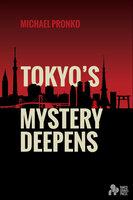Tokyo's Mystery Deepens - Michael Pronko