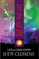 The Day Will Come - Judy Clemens