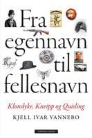Fra egennavn til fellesnavn - Kjell Ivar Vannebo