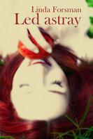 Led astray - Linda Forsman