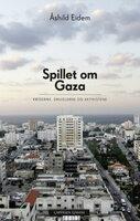 Spillet om Gaza - Åshild Eidem