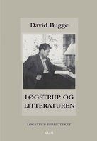 Løgstrup og litteraturen - David Bugge