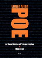Arthur Gordon Pyms eventyr & Heureka - Edgar Allan Poe