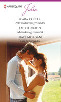 Når modsætninger mødes / Måneskin og romantik / Den farlige følelse - Jackie Braun, Cara Colter, Raye Morgan