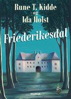 Friederikesdal - Ida Holst,Rune T. Kidde