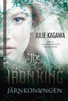 Järnkonungen - Julie Kagawa